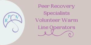 Peer Recovery Specialists Needed as Volunteer Warm Line Operators